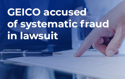 GEICO accused of systematic fraud in lawsuit