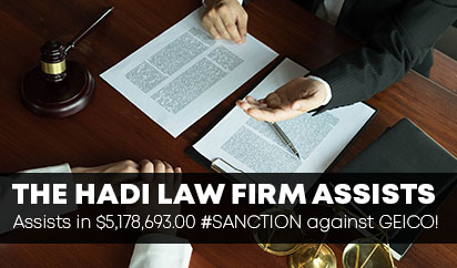 The Hadi Law Firm Assists in $3,000,000.00 #SANCTION against GEICO